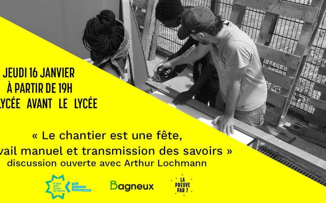 Discussion avec Arthur Lochmann à Bagneux, jeudi 16 janvier à 19h